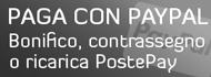 Paga con Paypal, Bonifico, Contrassegno o PostePay